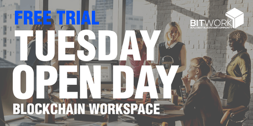 BITWORK TUESDAY Open Day: FREE Trial Blockchain Workspace