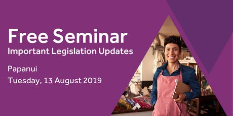Free Seminar: Legislation updates for small businesses - Papanui tickets