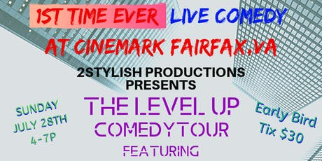 The LEVEL UP (Live) Comedy Tour at Cinemark FAIRFAX VA tickets