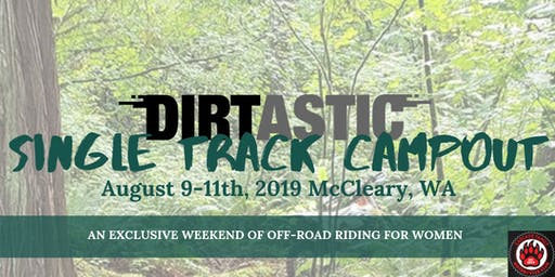 Dirtastic Single Track Campout August 9-11th, 2019
