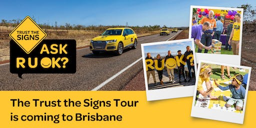 R U OK?'s Trust the Signs Tour - Brisbane