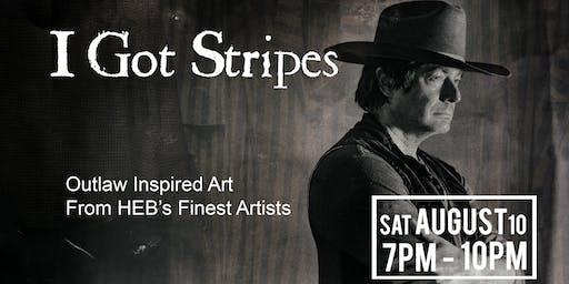 I Got Stripes: Outlaw Inspired Art