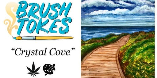 """Brush Tokes 420 Friendly Puff, Sip, and Paint Session - """"Crystal Cove"""""""