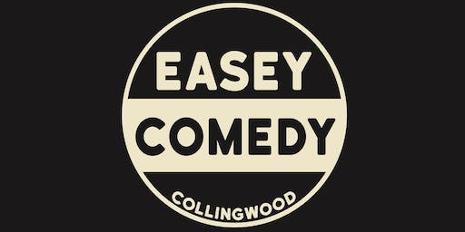 EASEY COMEDY - FRIDAY 16 AUGUST