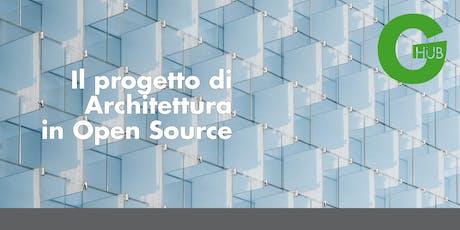 Il progetto di Architettura in Open Source_Udine biglietti