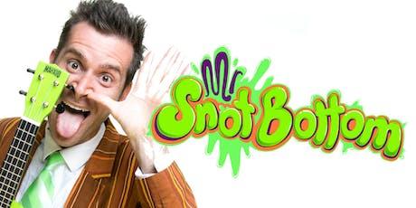 Mr Snot Bottom tickets