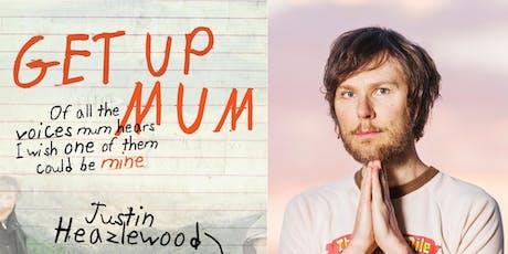 Get Up Mum with Justin Heazlewood tickets