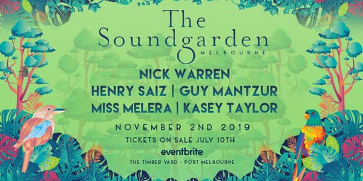 The Soundgarden Melbourne - Nick Warren, Henry Saiz, Guy Mantzur & more