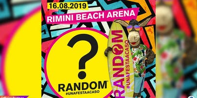 Random Party Rimini Beach Arena 16 Agosto 2019 + Riccione Beach Hotel