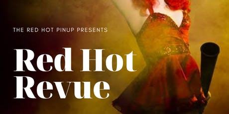 The Red Hot Pinup Presents - RED HOT REVUE! Blue Mountains tickets