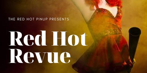 The Red Hot Pinup Presents - RED HOT REVUE! Blue Mountains