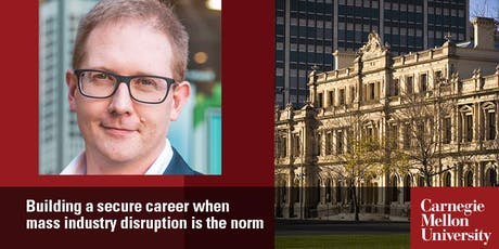 Building a secure career when mass industry disruption is the norm tickets