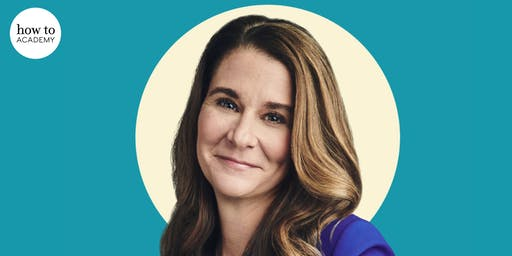 How to: Academy presents... Melinda French Gates: How Empowering Women Changes the World