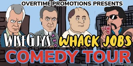 Wiseguys and Whack Jobs comedy tour tickets