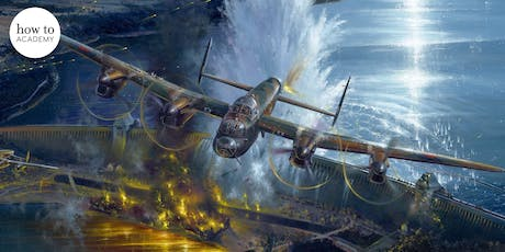 how to: Academy presents...   Max Hastings: The Dambusters Story 1943 tickets