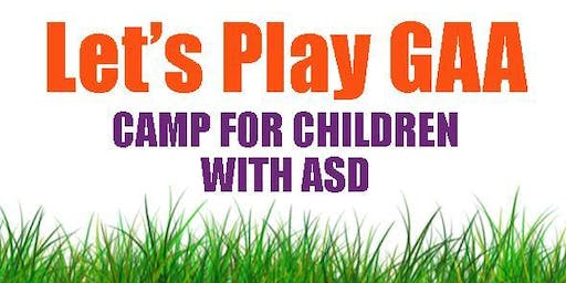 Let's Play GAA - Camp for Children with ASD - 24th to 26th July