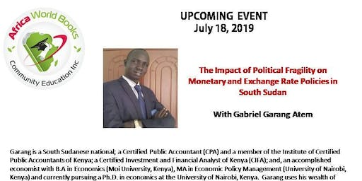 The Impact of Political Fragility on Monetary and Exchange Rate Policies in South Sudan
