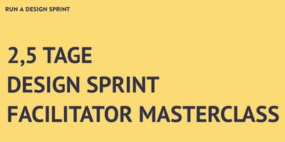 2,5 -Tage Design Sprint Facilitator Masterclass in Berlin - auf Deutsch