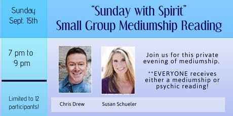 """Sunday with Spirit"" Small Group Reading with International Medium Chris Drew and LA Based Medium Susan Schueler tickets"