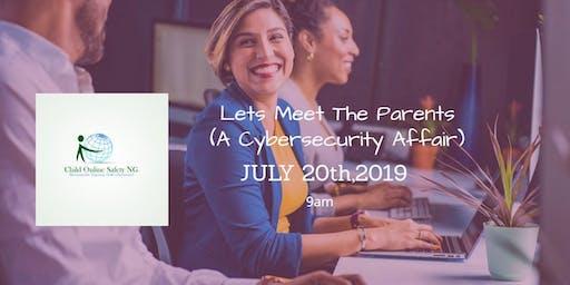 Lets Meet The Parents( A Cybersecurity Affair)