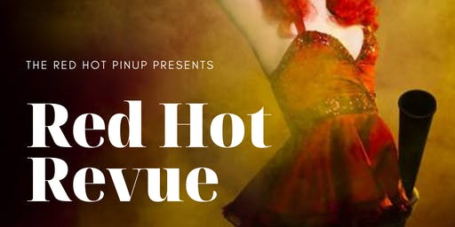 The Red Hot Pinup Presents - RED HOT REVUE! Newcastle