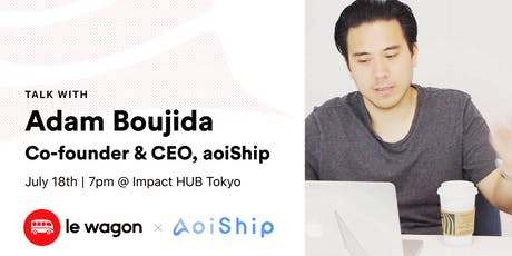 From L.A. to Tokyo: An entrepreneur journey - ApéroTalk with Adam Boujida tickets