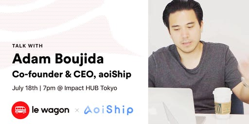 From L.A. to Tokyo: An entrepreneur journey - ApéroTalk with Adam Boujida