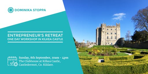 One Day Entrepreneur's Retreat in Kilkea Castle