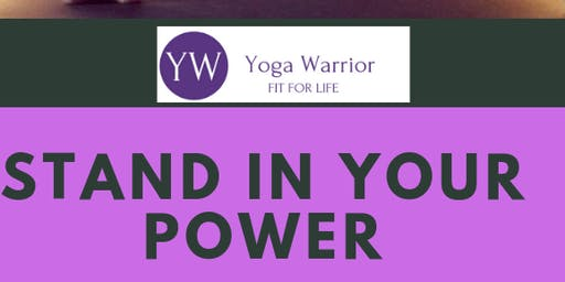 Yoga Warrior Stand In Your Power Workshop