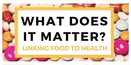 What Does it Matter? Linking Food to Health tickets