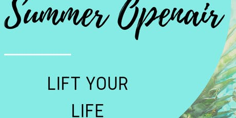 Summer Openair-LIFT YOUR LIFE 2.0 Tickets