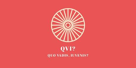 Quo Vadis Iuvenis? tickets