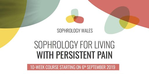 SOPHROLOGY FOR LIVING WITH PERSISTENT PAIN