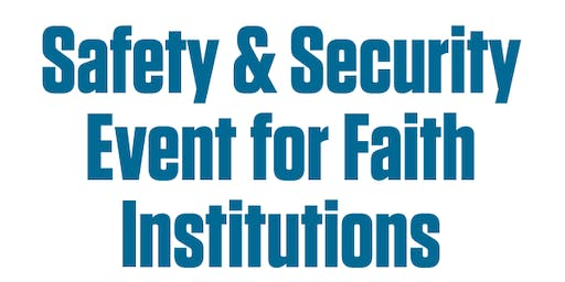Safety and Security Event for Faith Institutions