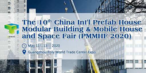 The 10th China Prefab House, Modular Building, Mobile House & Space Fair (PMMHF 2020)