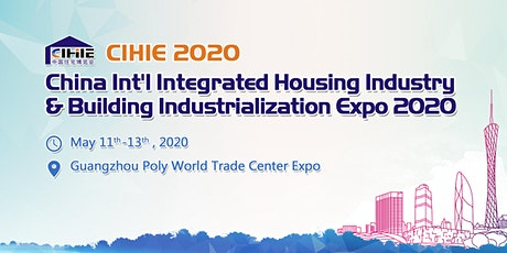 China Int'l Integrated Housing Industry & Building Industrialization Expo (CIHIE 2020) tickets