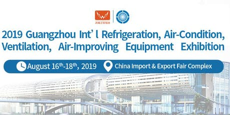 2019 Guangzhou Int'l Refrigeration, Air-Condition, Ventilation, Air-Improving Equipment Exhibition (AVAI China 2019) tickets