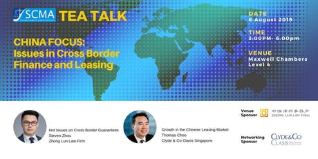 SCMA Tea Talk      China Focus: Issues in Cross Boarder Finance and Leasing tickets