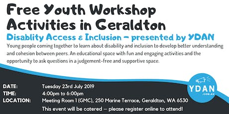 Disability Access & Inclusion Workshops (Youth) by YDAN - Geraldton FREE EVENT tickets