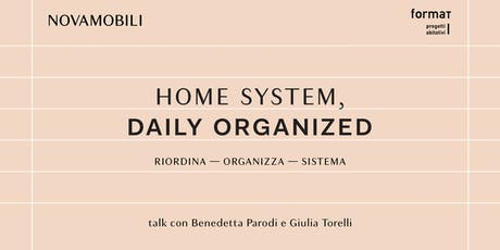 HOME SYSTEM, DAILY ORGANIZED tickets