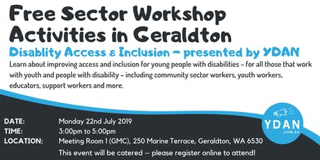 Disability Access & Inclusion Workshops (Sector) by YDAN - Geraldton FREE EVENT tickets