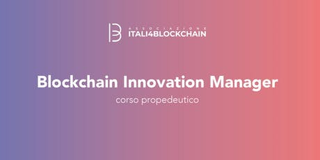 CORSO BLOCKCHAIN INNOVATION MANAGER_Milano|Settembre tickets