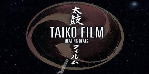 TaikoFilm : Healing Beats + Live Performance from Aber Taiko