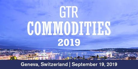 GTR Commodities 2019 tickets