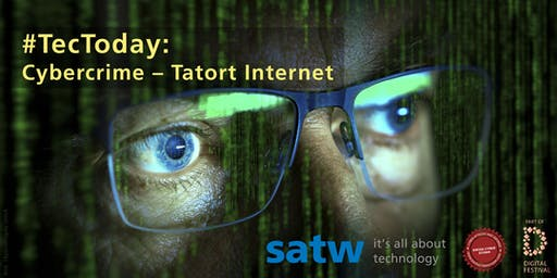 #TecToday: Cybercrime – Tatort Internet