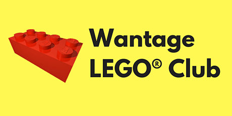 Wantage LEGO® Club 8th February 2020 tickets