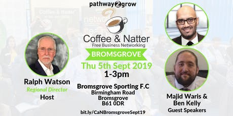 Bromsgrove Coffee & Natter - Free Business Networking Thurs 5th Sept 2019 tickets