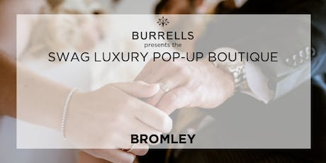 BURRELLS presents Swag Luxury Pop Up Boutique - The Old Palace, Bromley tickets