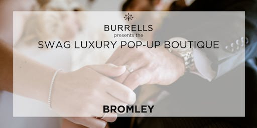 BURRELLS presents Swag Luxury Pop Up Boutique - The Old Palace, Bromley