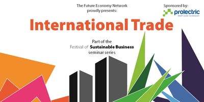 International Trade seminar – The Festival of Sustainable Business